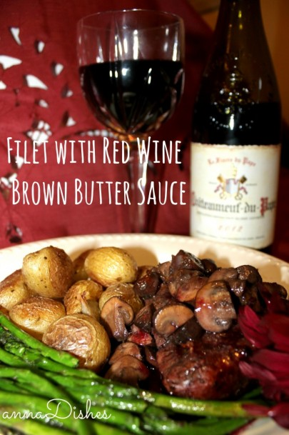 Filet with Red Wine Brown Butter Sauce